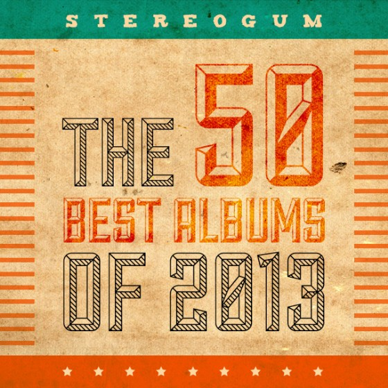 The 50 Best Albums Of 2013 - Stereogum