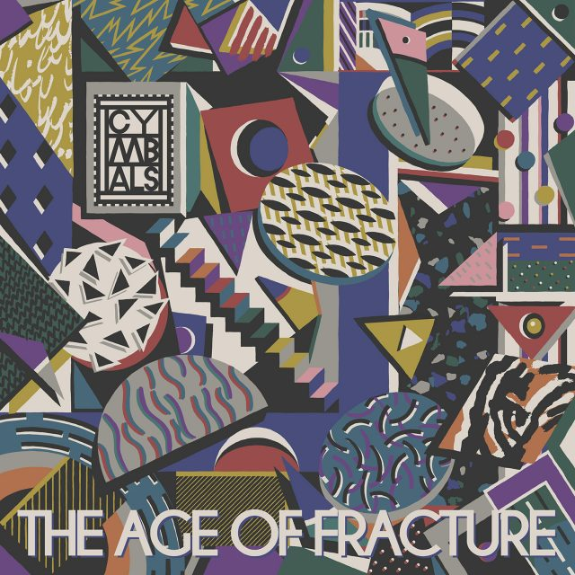 Cymbals The Age Of Fracture