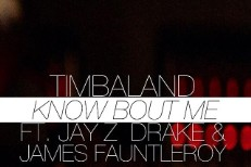 "Timbaland – ""Know Bout Me"" (Feat. Jay Z, Drake & James Fauntleroy)"