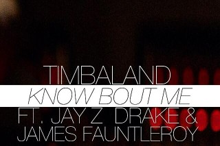 """Timbaland – """"Know Bout Me"""" (Feat. Jay Z, Drake & James Fauntleroy)"""