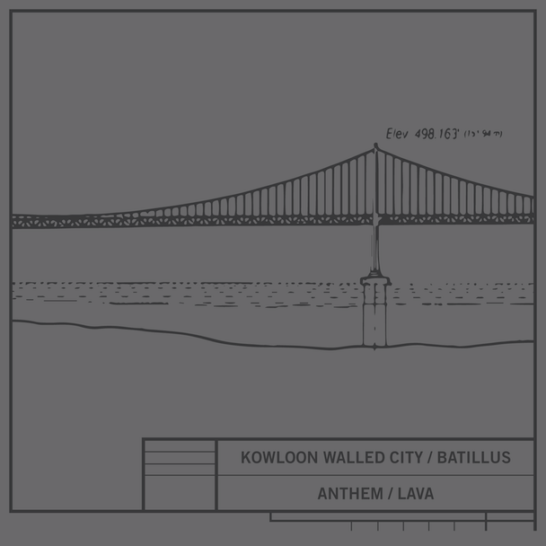 Kowloon Walled City/Batillus - Anthem/Lava