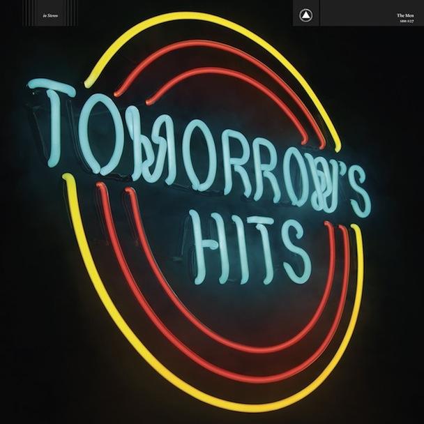 The Men <em>Tomorrow&#8217;s Hits</em> Details