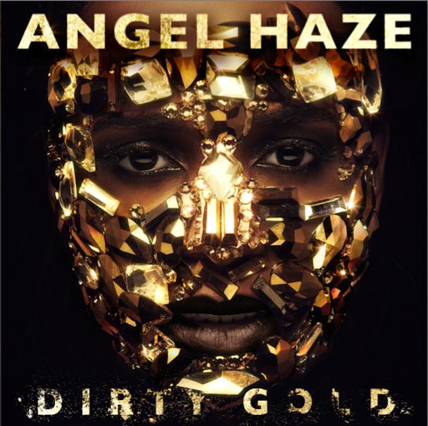 Angel Haze - Dirty Gold