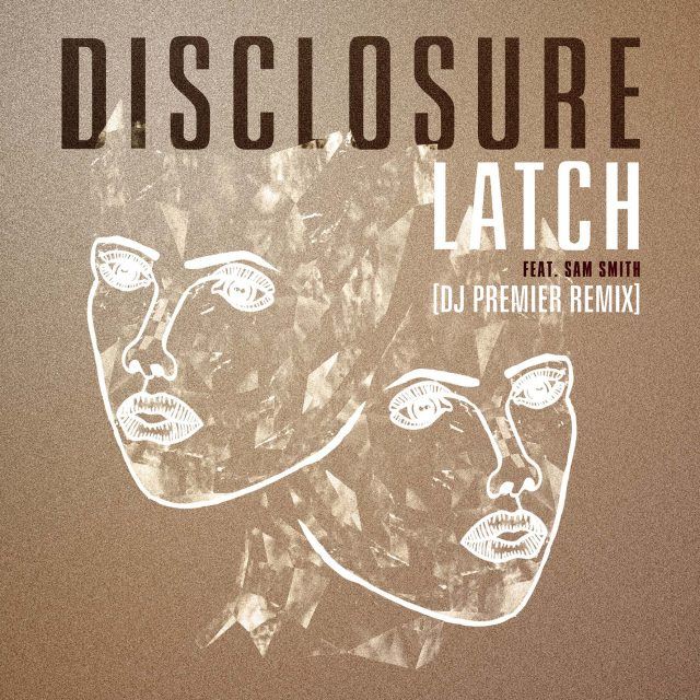 "Disclosure - ""Latch (DJ Premier Remix)"""