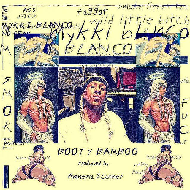 Mykki Blanco - Booty Bamboo