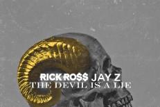 "Rick Ross – ""The Devil Is A Lie"" (Feat. Jay Z)"