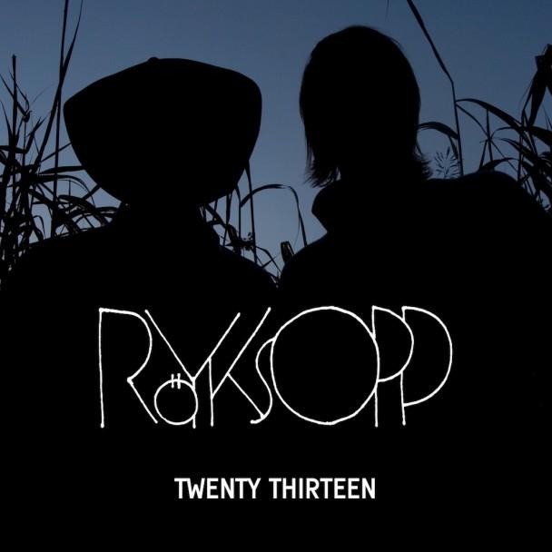 "Röyksopp – ""Twenty Thirteen"" (Feat. Jamie Irrepressible)"