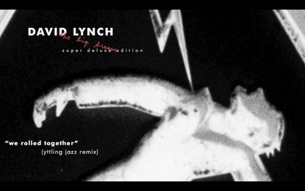 "David Lynch – ""We Rolled Together (Yttling Jazz Remix)"""
