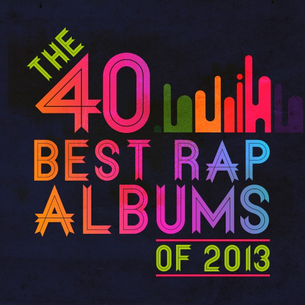 The 40 Best Rap Albums Of 2013 - Stereogum
