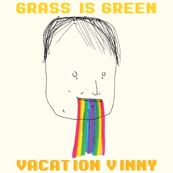 Grass Is Green - Vacation Vinny