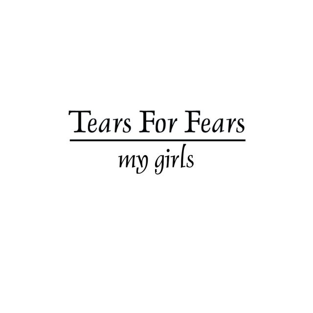 "Tears For Fears - ""My Girls"" (Animal Collective Cover)"