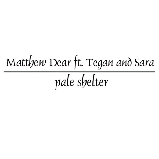 "Matthew Dear (Feat. Tegan And Sara) - ""Pale Shelter"" (Tears For Fears Cover) (Stereogum Premiere)"