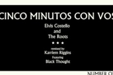 "Elvis Costello & The Roots – ""Cinco Minutos Con Vos (Karriem Riggins Remix)"""