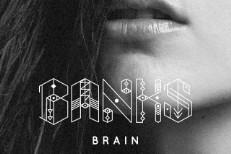"""BANKS – """"Brain"""" (Prod. Shlohmo)"""