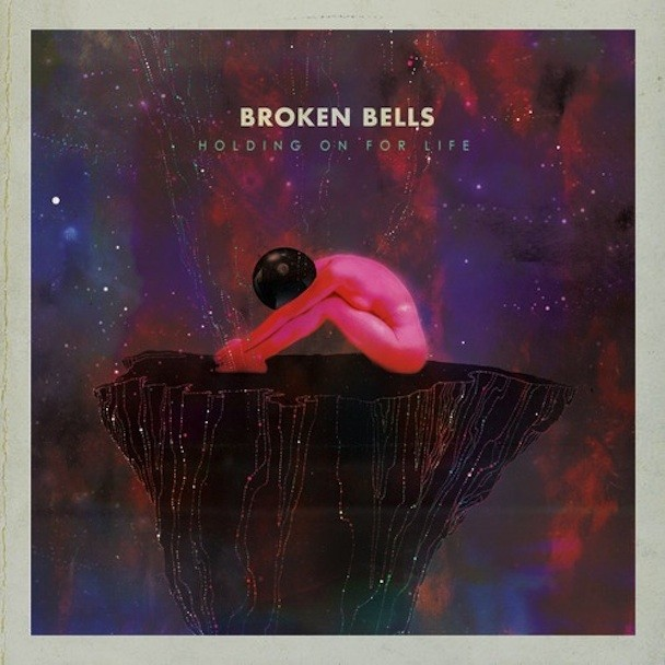 "Broken Bells - ""Holding On For Life"""