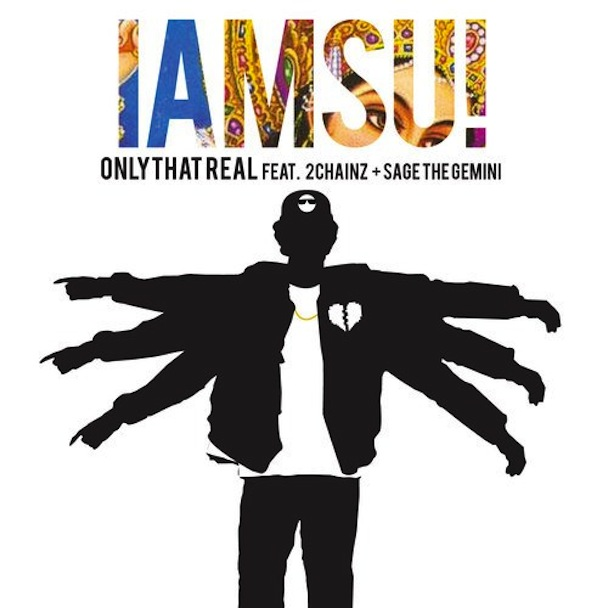 """Iamsu! – """"Only That Real"""" (Feat. 2 Chainz & Sage The Gemini)"""
