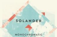Stream Solander <em>Monochromatic Memories</em> (Stereogum Premiere)