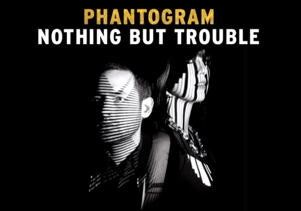 "Phantogram – ""Nothing But Trouble"" - Stereogum"