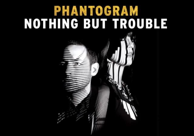 """Phantogram - """"Nothing But Trouble"""""""