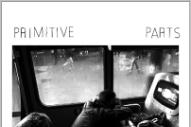 """Primitive Parts – """"Open Heads"""""""