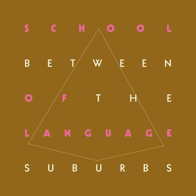 "School Of Language - ""Between The Suburbs"""