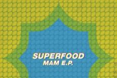 Superfood - MAM EP Artwork
