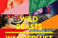 "Wild Beasts – ""Wanderlust (Factory Floor Remix)"""