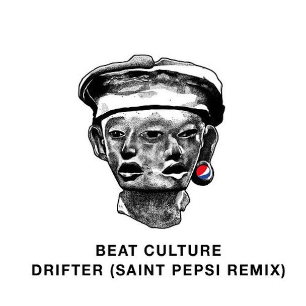 """Beat Culture – """"Drifter (SAINT PEPSI Remix)"""""""