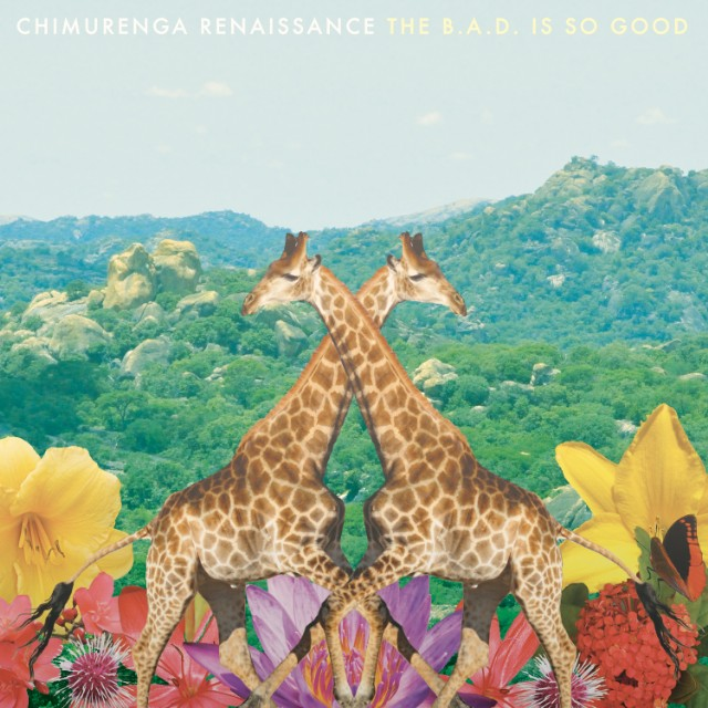 "Chimurenga Renaissance - ""The B.A.D. Is Good"""