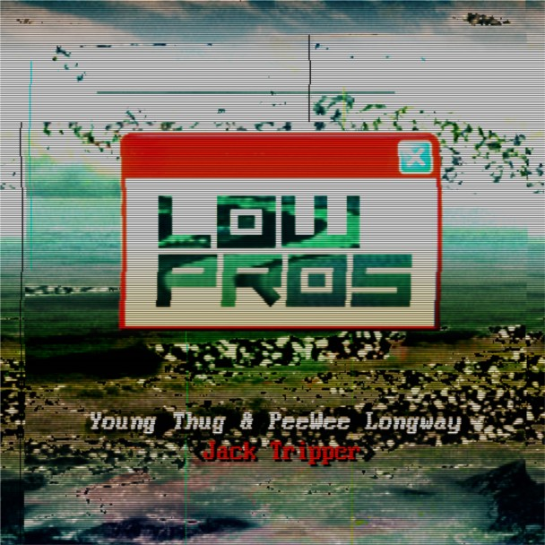 "Lo Pros (A-Trak & Lex Luger) – ""Jack Tripper"" (Feat. Young Thug & PeeWee Longway)"