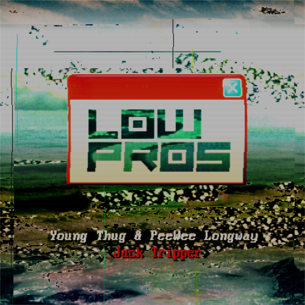 """Lo Pros (A-Trak & Lex Luger) – """"Jack Tripper"""" (Feat. Young Thug & PeeWee Longway)"""
