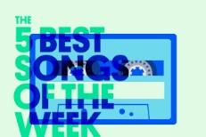 6465eec2c8 The 5 Best Songs Of The Week