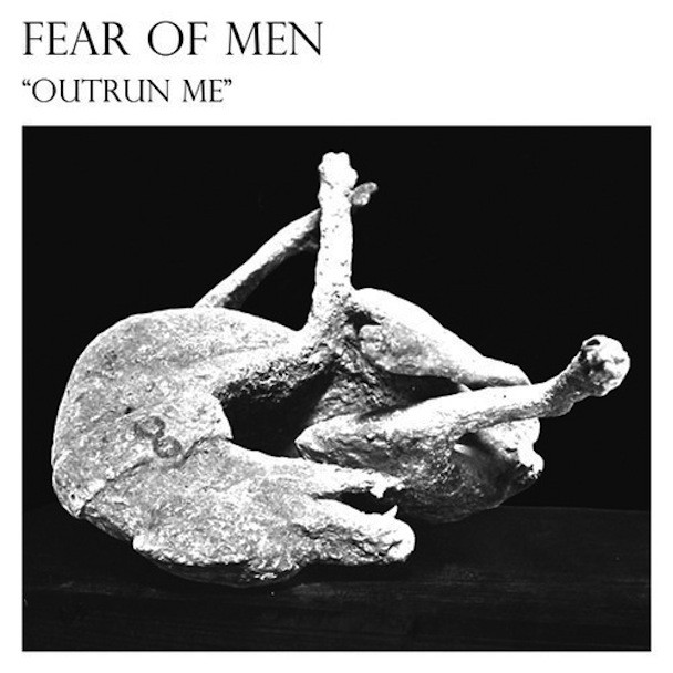 "Fear Of Men - ""Outrun Me"""