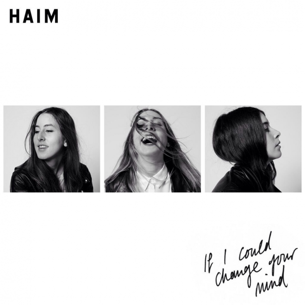 "Haim - ""If I Could Change Your Mind"""