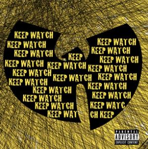 "Wu-Tang Clan - ""Keep Watch"""