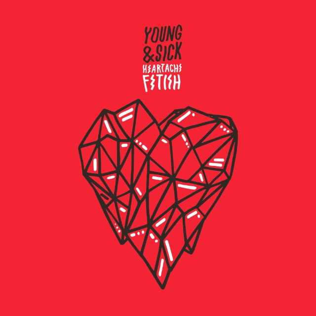 "Young And Sick - ""Heartache Fetish"""