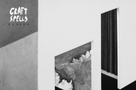"""Craft Spells – """"Breaking The Angle Against The Tide"""" (Stereogum Premiere)"""