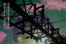 Stream Brian Eno &#038; Karl Hyde <em>Someday World</em>