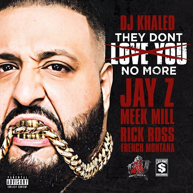 "DJ Khaled – ""They Don't Love You No More"" (Feat. Jay Z, Rick Ross, Meek Mill, French Montana)"