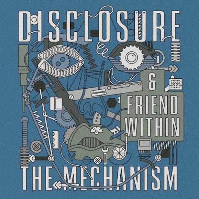 "Disclosure & Friend Within - ""The Mechanism"""