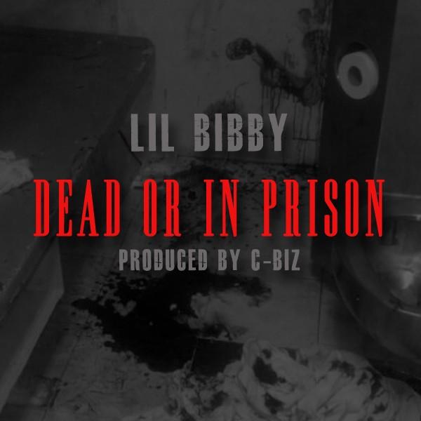 "Lil Bibby - ""Dead Or In Prison"
