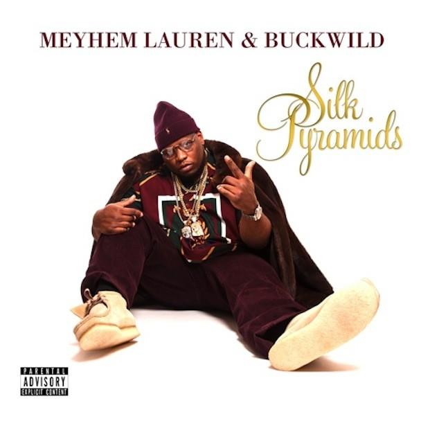 Meyhem Lauren and Buckwild - Silk Pyramids