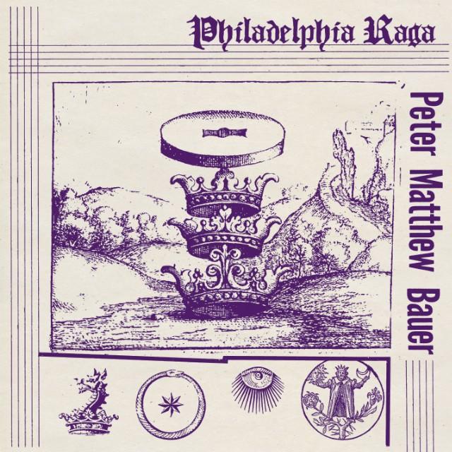"Peter Matthew Bauer - ""Phildelphia Raga"""