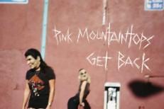 Pink Mountaintops - Get Back