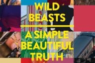 "Wild Beasts – ""A Simple Beautiful Truth (Lone Remix)"""