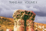 "Trans Am – ""I'll Never (Alternate Version)"" (Stereogum Premiere)"