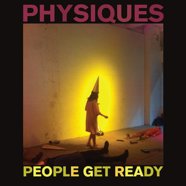 "People Get Ready – ""Physiques"""