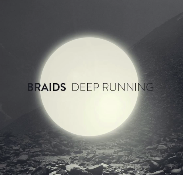 "Braids - ""Deep Running"""