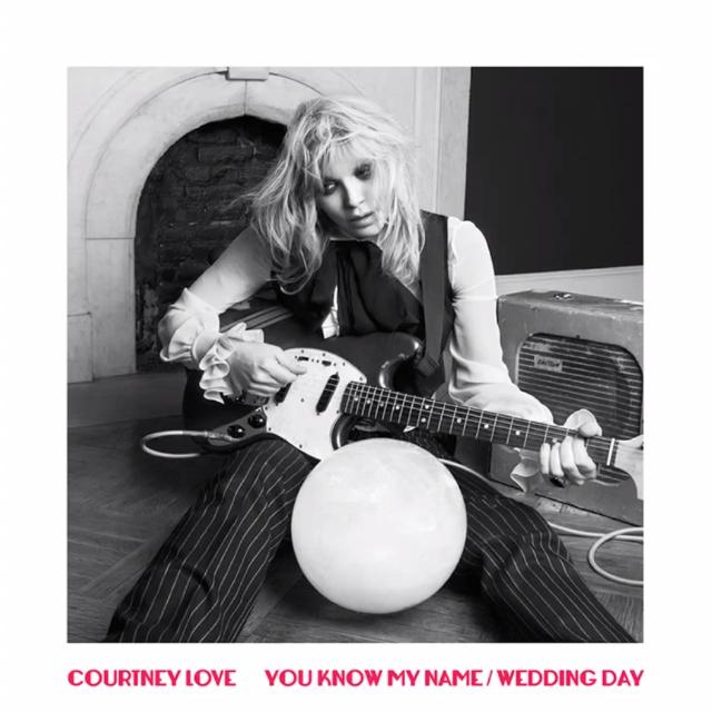 Courtney Love - You Know My Name/Wedding Day