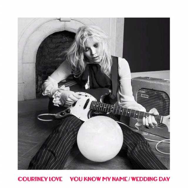 Courtney Love - You Know My Name/Wedding Day